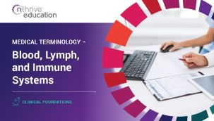 Clinical Foundations: Medical Terminology - Blood, Lymph, and Immune Systems