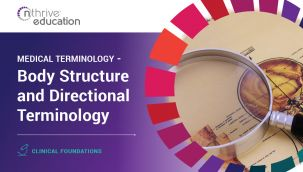 Clinical Foundations: Medical Terminology - Body Structure and Directional Terminology