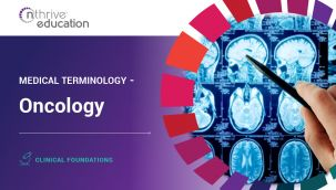Clinical Foundations: Medical Terminology - Oncology