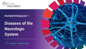 Clinical Foundations: Pathophysiology - Diseases of the Neurologic System