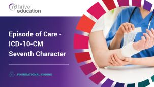 Foundational Coding: Episode of Care - ICD-10-CM Seventh Character