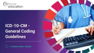 Foundational Coding: ICD-10-CM - General Coding Guidelines