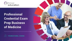 Foundational Coding: Professional Credential Exam Prep Business of Medicine