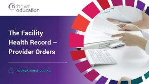 Foundational Coding: The Facility Health Record - Provider Orders