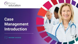 Patient Access: Case Management - Introduction