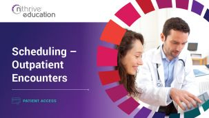 Patient Access: Scheduling - Outpatient Encounters