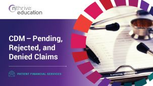 Patient Financial Services: CDM - Pending, Rejected, and Denied Claims