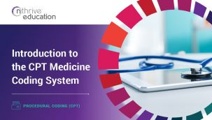Procedural Coding (CPT): Introduction to the CPT Medicine Coding System
