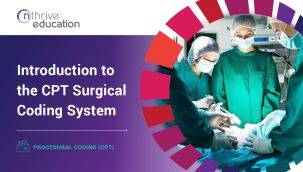 Procedural Coding (CPT): Introduction to the CPT Surgical Coding System