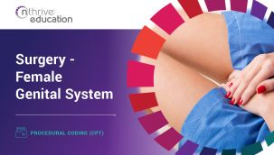 Procedural Coding (CPT): Surgery - Female Genital System