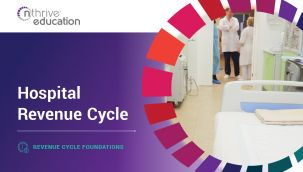 Revenue Cycle Foundations: Hospital Revenue Cycle