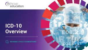 Revenue Cycle Foundations: ICD-10 Overview