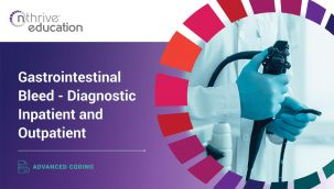 Advanced Coding: Gastrointestinal Bleed - Diagnostic Inpatient and Outpatient