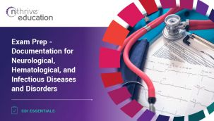 CDI Essentials: Exam Prep - Documentation for Neurological, Hematological, and Infectious Diseases and Disorders