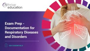 CDI Essentials: Exam Prep - Documentation for Respiratory Diseases and Disorders