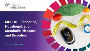 CDI Essentials: MDC 10 - Endocrine, Nutritional, and Metabolic Diseases and Disorders