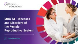 CDI Essentials: MDC 13 - Diseases and Disorders of the Female Reproductive System