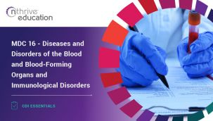 CDI Essentials: MDC 16 - Diseases and Disorders of the Blood and Blood-Forming Organs and Immunological Disorders