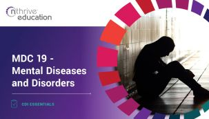 CDI Essentials: MDC 19 - Mental Diseases and Disorders