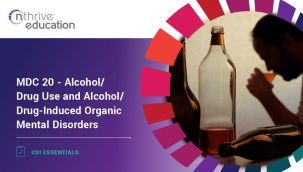 CDI Essentials: MDC 20 - Alcohol/Drug Use and Alcohol/Drug-Induced Organic Mental Disorders