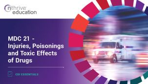 CDI Essentials: MDC 21 - Injuries, Poisonings and Toxic Effects of Drugs