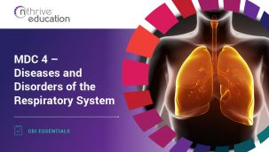 CDI Essentials: MDC 4 - Diseases and Disorders of the Respiratory System