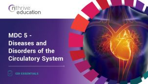 CDI Essentials: MDC 5 - Diseases and Disorders of the Circulatory System