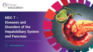 CDI Essentials: MDC 7 - Diseases and Disorders of the Hepatobiliary System and Pancreas