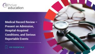 CDI Essentials: Medical Record Review - Present on Admission, Hospital-Acquired Conditions, and Serious Reportable Events