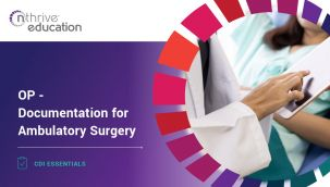 CDI Essentials: OP - Documentation for Ambulatory Surgery