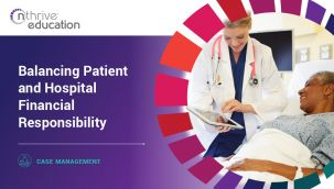 Case Management: Balancing Patient and Hospital Financial Responsibility
