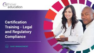 Case Management: Certification Training - Legal and Regulatory Compliance