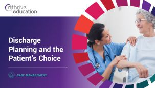 Case Management: Discharge Planning and the Patient's Choice