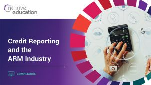 Compliance: Credit Reporting and the ARM Industry