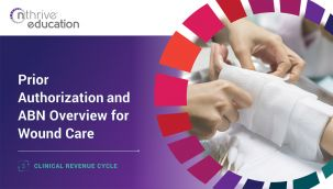 Clinical Revenue Cycle: Prior Authorization and ABN Overview for Wound Care