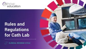Clinical Revenue Cycle: Rules and Regulations for Cath Lab