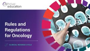 Clinical Revenue Cycle: Rules and Regulations for Oncology