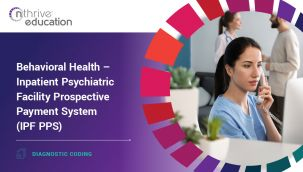 Diagnostic Coding: Behavioral Health - Inpatient Psychiatric Facility Prospective Payment System (IPF PPS)