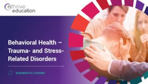 Diagnostic Coding: Behavioral Health - Trauma- and Stress-Related Disorders