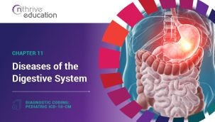 Diagnostic Coding: Pediatric ICD-10-CM Chapter 11 - Diseases of the Digestive System