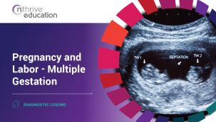 Diagnostic Coding: Pregnancy & Labor - Multiple Gestation