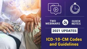 Bundle: Webinars and Quick Notes: 2021 Updates - ICD-10-CM Codes and Guidelines