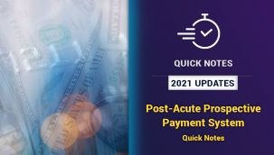 Resource Center: 2021 Updates - Post-Acute Prospective Payment System Quick Notes