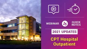 Bundle: Webinar and Quick Notes: 2021 Updates - CPT Hospital Outpatient & Quick Notes