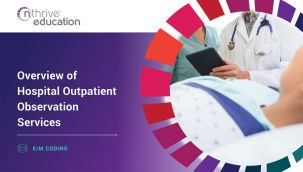 E/M Coding: Overview of Hospital Outpatient Observation Services