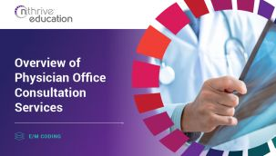 E/M Coding: Overview of Physician Office Consultation Services