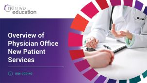 E/M Coding: Overview of Physician Office New Patient Services