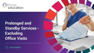E/M Coding: Prolonged and Standby Services - Excluding Office Visits