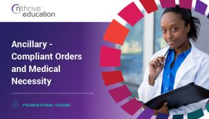 Foundational Coding: Ancillary - Compliant Orders and Medical Necessity