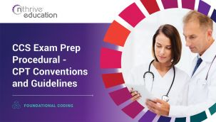 Foundational Coding: CCS Exam Prep Procedural - CPT Conventions and Guidelines